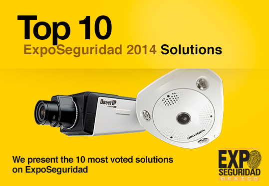 Top 10 ExpoSeguridad 2014 Solutions