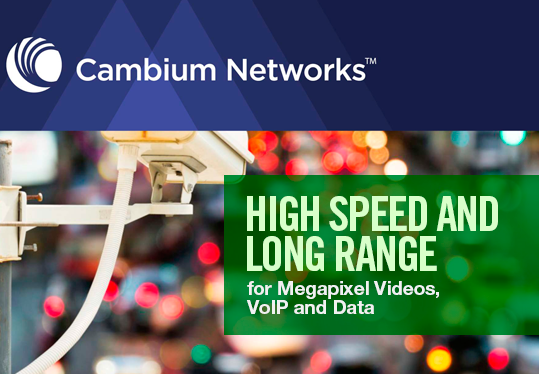 High Speed and Long Range - Cambium Networks